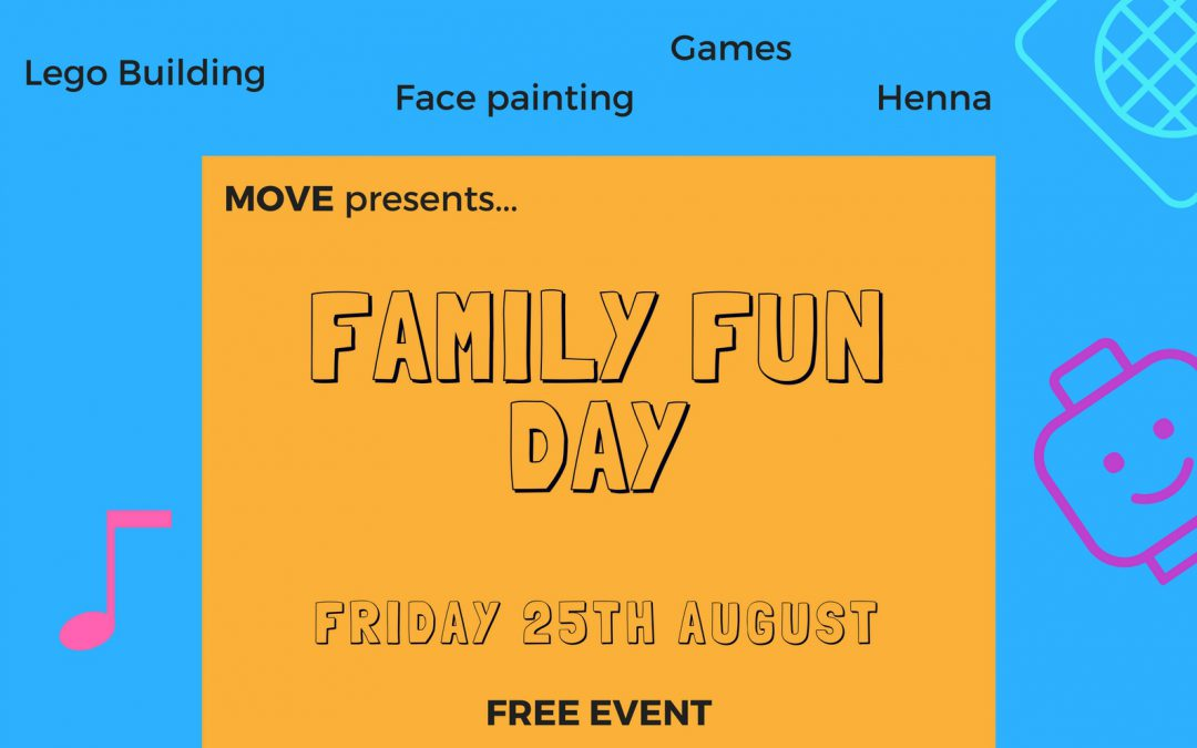 MOVE presents…FAMILY FUN DAY!!! Friday 25th August